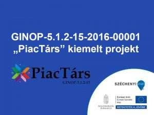 GINOP 5.2.1 PiacTárs